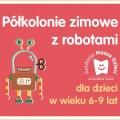 Półkolonie zimowe z robotami w Fundacji Nasze Dzieci